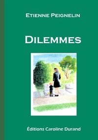 Etienne Peignelin - Dilemmes.