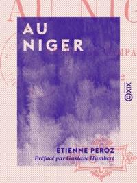 Etienne Péroz et Gustave Humbert - Au Niger - Récits de campagnes, 1891-1892.