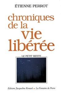 Etienne Perrot - Chroniques de la vie libérée.