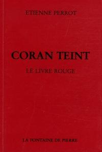 Coran Teint - Le Livre rouge suivi de Mémoires dun chemineau et dun choix de poésies chymiques.pdf