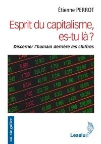 Etienne Perrot - Esprit du capitalisme, où es-tu ? - Discerner l'humain derrière les chiffres.
