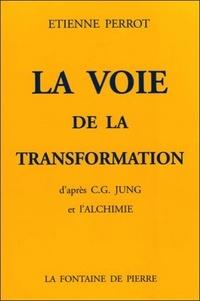 Etienne Perrot - La voie de la transformation.