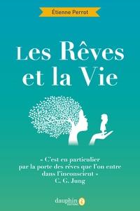 Etienne Perrot - Les rêves et la vie.