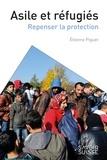 Etienne Piguet - Asile et réfugiés - Repenser la protection.