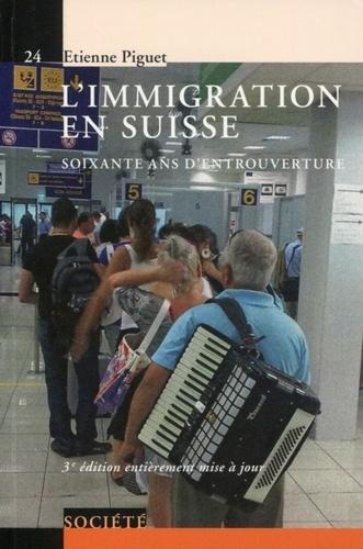 L'immigration en Suisse. Soixante ans d'entrouverture