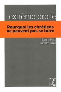 Etienne Pinte et Jacques Turck - Extrême droite - Pourquoi les chrétiens ne peuvent pas se taire.