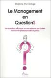 Etienne Pluvinage - Le management en questions - Les questions efficaces sur nos relations aux autres, dans la vie professionnelle et privée..