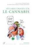 Etienne Quertemont et Jacqueline Scuvée-Moreau - Regards croisés sur le cannabis - Un état des lieux de sa consommation dans la société.
