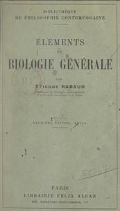 Etienne Rabaud - Éléments de biologie générale.