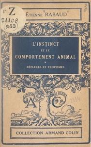 Etienne Rabaud - L'instinct et le comportement animal (1) - Réflexes et tropismes.