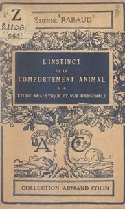 Etienne Rabaud - L'instinct et le comportement animal (2) - Étude analytique et vue d'ensemble.