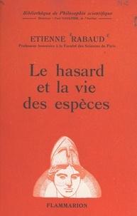 Etienne Rabaud et Paul Gaultier - Le hasard et la vie des espèces.