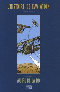Etienne Reunis - L'Histoire de l'aviation.