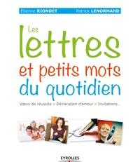 Etienne Riondet et Patrick Lenormand - Les lettres et petits mots du quotidien.
