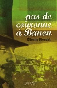 Etienne Riondet - Pas de couronne à Banon.
