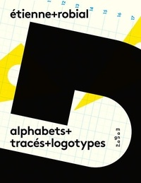Etienne Robial - Alphabets + tracés + logotypes.