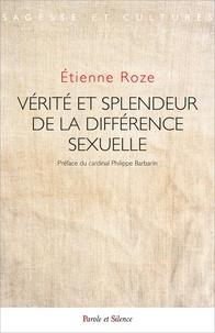 Etienne Roze - Vérité et splendeur de la différence sexuelle.