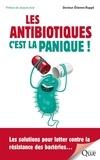 Etienne Ruppe - Les antibiotiques c'est la panique ! - Les solutions pour lutter contre la résistance des bactéries....