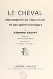 Etienne Saurel et  Challan-Belval - Le cheval - Encyclopédie de l'équitation et des sports hippiques.