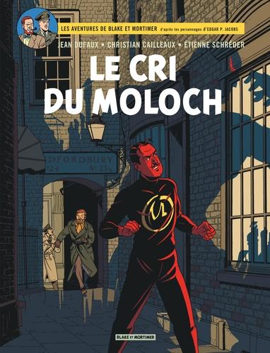 Etienne Schréder et Christian Cailleaux - Les aventures de Blake et Mortimer Tome 27 : Le cri du Moloch.