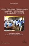 Etienne Segnou - Le nationalisme camerounais dans les programmes et manuels d'histoire.