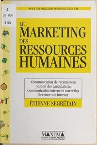 Etienne Segrétain - Le marketing des ressources humaines.