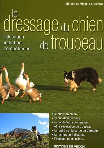 Etienne Serclerat et Michèle Serclerat - L'éducation du chien de troupeau.