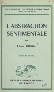 Etienne Souriau et Félix Alcan - L'abstraction sentimentale.