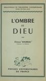 Etienne Souriau et Félix Alcan - L'ombre de Dieu.