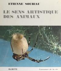 Etienne Souriau et  Collectif - Le sens artistique des animaux.