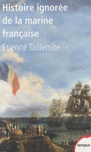 Etienne Taillemite - Histoire ignorée de la marine française.