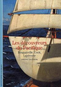 Etienne Taillemite - Les découvreurs du Pacifique - Bougainville, Cook, Lapérouse.
