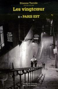 Etienne Tarride - Les Vingtcoeur Tome 2 : Paris Est.