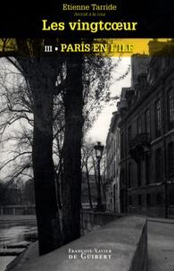Etienne Tarride - Les Vingtcoeur Tome 3 : Paris en l'île.