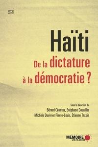 Etienne Tassin et Bérard Cénatus - Haïti. De la dictature à la démocratie?.