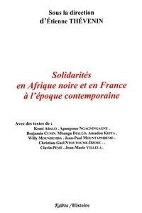 Etienne Thévenin - Solidarités en Afrique noire et en France à l'époque contemporaine.