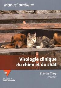 Etienne Thiry - Virologie clinique du chien et du chat.
