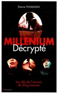Etienne Thomassin - Millénium décrypté.
