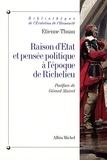 Etienne Thuau - Raison d'État et pensée politique à l'époque de Richelieu.