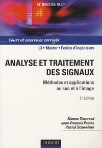 Etienne Tisserand et Jean-François Pautex - Analyse et traitement des signaux - Méthodes et applications au son et à l'image.