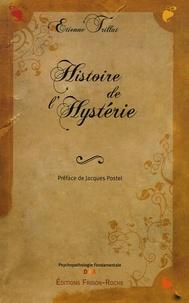 Etienne Trillat - Histoire de l'hystérie.