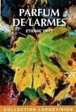 Etienne Tritt - Parfum de larmes.