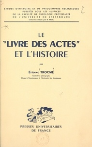 """Etienne Trocmé et  Faculté de théologie protestan - Le """"Livre des Actes"""" et l'histoire."""