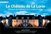 Etienne Vacquet - Le château de la Lorie - Demeure de marbres et de lumière en Anjou.