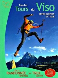Etienne Vallot - Tous les tours du viso entre Queyras et Italie - De la randonnée familiale au trek sportif.