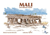 Etienne Van Den Driessche - Mali - Une flânerie royale.