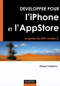 Etienne Vautherin - Développer pour l'iPhone et l'iPad - Le guide du SDK version 3.