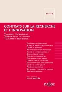 Etienne Vergès - Contrats sur la recherche et l'innovation - Techniques contractuelles, valorisation de la recherche, transferts de technologies.