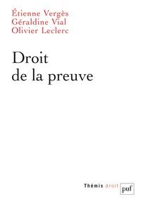 Etienne Vergès et Géraldine Vial - Droit de la preuve.