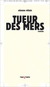 Etienne Villain - Tueur des mers.